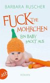 Fuck the Möhrchen (eBook, ePUB)