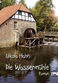 Die Wassermühle (eBook, ePUB)