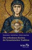 Die orthodoxen Kirchen der byzantinischen Tradition (eBook, ePUB)