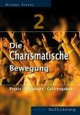 Die Charismatische Bewegung 2 (eBook, ePUB)