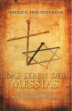Das Leben des Messias (eBook, ePUB) - Fruchtenbaum, Arnold G.