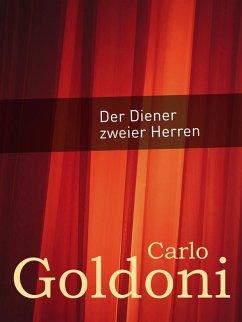 Der Diener zweier Herren (eBook, ePUB) - Goldoni, Carlo