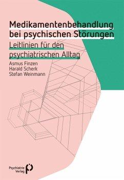 Medikamentenbehandlung bei psychischen Störungen - Finzen, Asmus;Scherk, Harald;Weinmann, Stefan