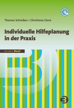 Individuelle Hilfeplanung in der Praxis - Schreiber, Thomas; Giere, Christine