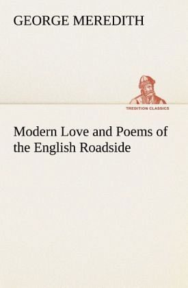 a poetry analysis on modern love by george meredith George meredith was born in portsmouth, england, on february 12, 1828 a poet, essayist, and novelist, his collection of fifty sixteen-line poems about the failure of.