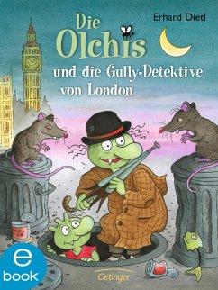 Die Olchis und die Gully-Detektive von London / Die Olchis-Kinderroman Bd.7 (eBook, ePUB) - Dietl, Erhard