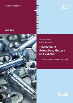 Tabellenbuch Schrauben, Muttern und Zubehör - Hofmann, Tim;Naumann, Frank