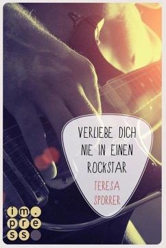 Die Rockstar-Reihe, Band 1: Verliebe dich nie in einen Rockstar (eBook, ePUB) - Sporrer, Teresa