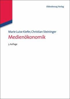 Medienökonomik - Kiefer, Marie L.; Steininger, Christian