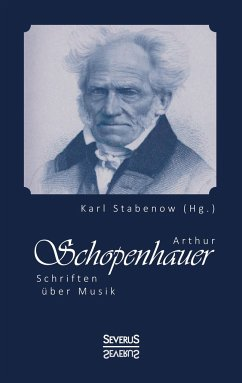 Arthur Schopenhauer: Schriften über Musik - Schopenhauer, Arthur