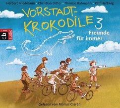 Freunde für immer! / Vorstadtkrokodile Bd.3 (2 Audio-CDs)