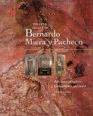 The Art & Legacy of Bernardo Miera Y Pacheco: New Spain's Explorer, Cartographer, and Artist: New Spain's Explorer, Cartographer, and Artist