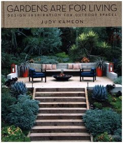 Gardens Are for Living: Design Inspiration for Outdoor Spaces - Kameon, Judy