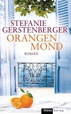 Orangenmond (eBook, ePUB) - Gerstenberger, Stefanie