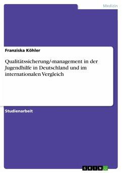 Qualitätssicherung/-management in der Jugendhilfe in Deutschland und im internationalen Vergleich (eBook, PDF)