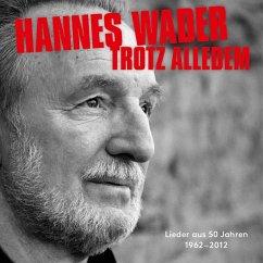 Trotz Alledem-Lieder Aus 50 Jahren - Hannes Wader
