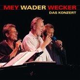 Mey Wader Wecker-Das Konzert