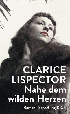 Nahe dem wilden Herzen (eBook, ePUB) - Lispector, Clarice