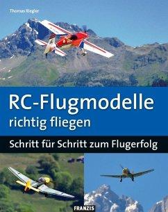 RC-Flugmodelle richtig fliegen (eBook, ePUB) - Riegler, Thomas