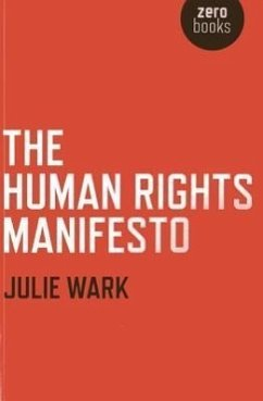 Human Rights Manifesto, The - Wark, Julie