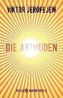 Die Akimuden (eBook, ePUB) - Jerofejew, Viktor