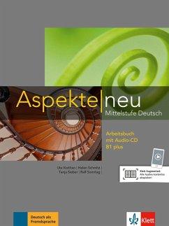 Aspekte neu B1 plus. Arbeitsbuch mit Audio-CD - Koithan, Ute; Schmitz, Helen; Sieber, Tanja; Sonntag, Ralf