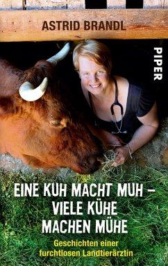 Eine Kuh macht Muh - viele Kühe machen Mühe (eBook, ePUB) - Brandl, Astrid