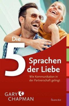 Die fünf Sprachen der Liebe (eBook, ePUB) - Chapman, Gary