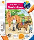 Die Welt der Pferde und Ponys / Wieso? Weshalb? Warum? tiptoi® Bd.13