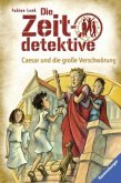 Caesar und die große Verschwörung / Die Zeitdetektive Bd.30