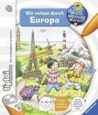 Wir reisen durch Europa / Wieso? Weshalb? Warum? tiptoi® Bd.14