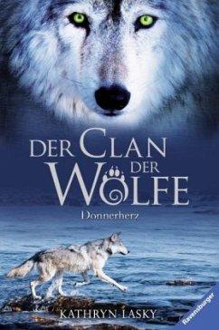 Donnerherz / Der Clan der Wölfe Bd.1 - Lasky, Kathryn
