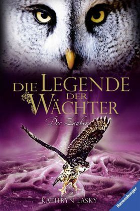 Der Zauber / Die Legende der Wächter Bd.12 - Lasky, Kathryn
