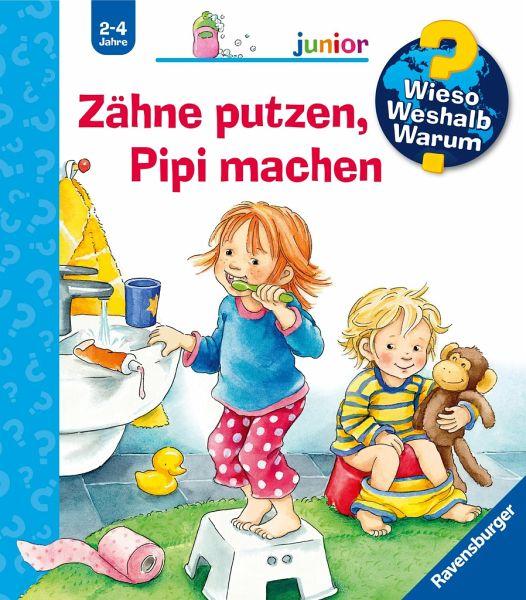 Zähne putzen, Pipi machen / Wieso? Weshalb? Warum? Junior Bd.52 - Nahrgang, Frauke