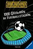 1000 Gefahren im Fußballstadion / 1000 Gefahren Bd.32