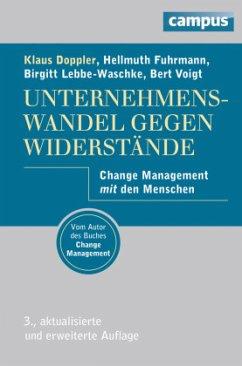 Unternehmenswandel gegen Widerstände - Doppler, Klaus; Lebbe-Waschke, Birgitt; Fuhrmann, Hellmuth; Voigt, Bert