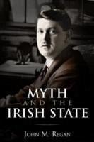 Myth and the Irish State - Regan, John M.