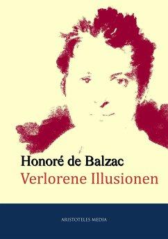 Verlorene Illusionen (eBook, ePUB) - Balzac, Honore de