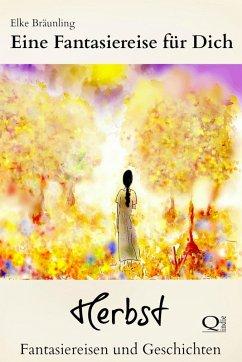 Eine Fantasiereise fur Dich - Herbst
