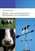Markt- und werteorientiertes Management im Agribusiness