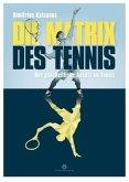 Die Matrix des Tennis