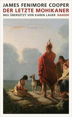 Der letzte Mohikaner (eBook, ePUB) - James Fenimore Cooper