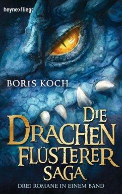 Die Drachenflüsterer-Saga / Der Drachenflüsterer Bd.1-3 (eBook, ePUB) - Koch, Boris