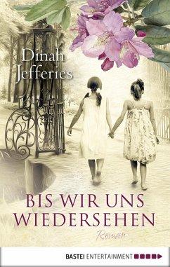 Bis wir uns wiedersehen (eBook, ePUB) - Jefferies, Dinah