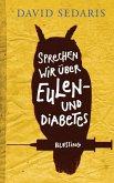 Sprechen wir über Eulen - und Diabetes (eBook, ePUB)