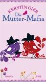 Die Mütter-Mafia (Mängelexemplar)