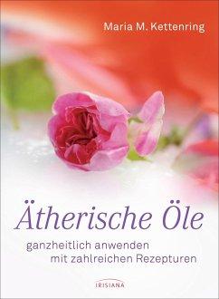 Ätherische Öle (eBook, PDF) - Kettenring, Maria M.
