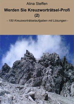 Werden Sie Kreuzworträtsel-Profi (2) (eBook, ePUB) - Steffen, Alina