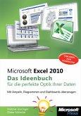 Microsoft Excel 2010 - Das Ideenbuch für die perfekte Optik Ihrer Daten (eBook, ePUB)