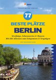 77 beste Plätze Berlin (eBook, PDF)